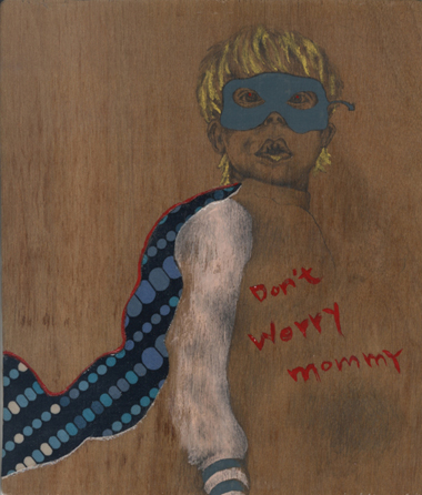Dont worry mommy 